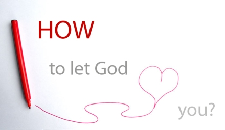 How to let God love you